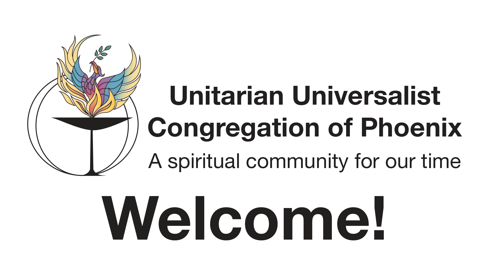 Unitarian Universalist Congregation of Phoenix - A spiritual community for our time - Welcome